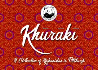 Khūrākī: A Celebration of Afghanistan inPittsburgh
